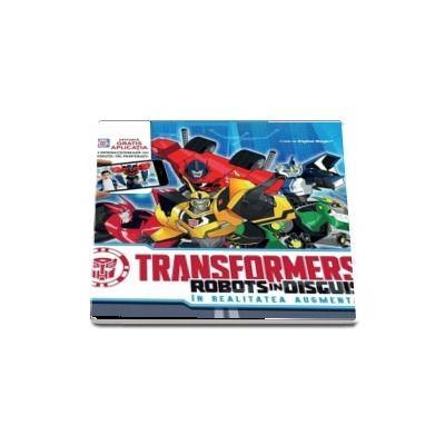 Transformers robots in disguise. In realitatea argumentata