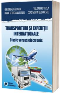 Transporturi si expeditii internationale. Clasic versus electronic
