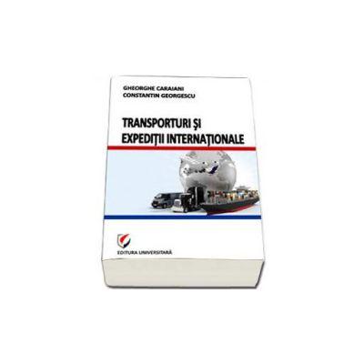 Transporturi si expeditii internationale (Gheorghe Caraiani)