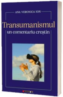 Transumanisul - Un comentariu crestin