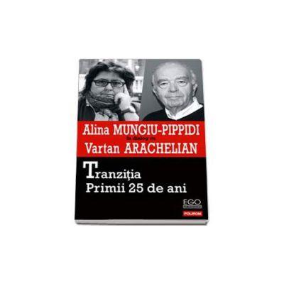 Tranzitia. Primii 25 de ani (Alina Mungiu-Pippidi)