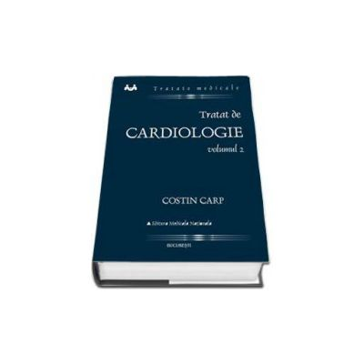 Tratat de cardiologie - Volumul. 2 - Costin Carp