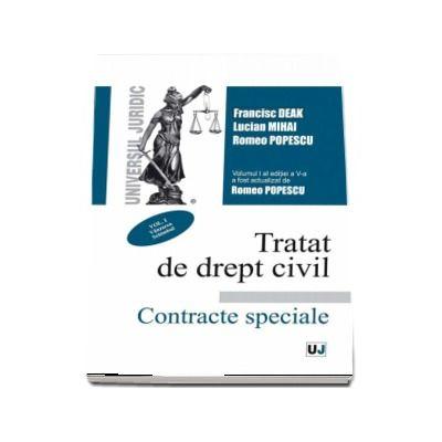 Tratat de drept civil. Contracte speciale, editia a V-a, actualizata si completata, volumul I, Vanzarea. Schimbul - Francisc Deak