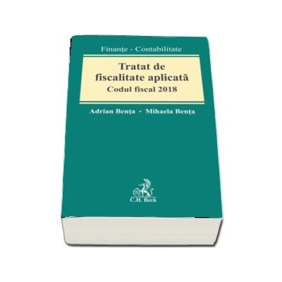 Tratat de fiscalitate aplicata. Codul fiscal 2018