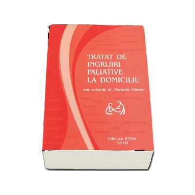 Tratat de ingrijiri paliative la domiciliu (sub redactia dr. Marinela Olaroiu)