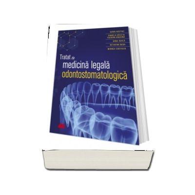 Tratat de medicina legala odontostomatologica