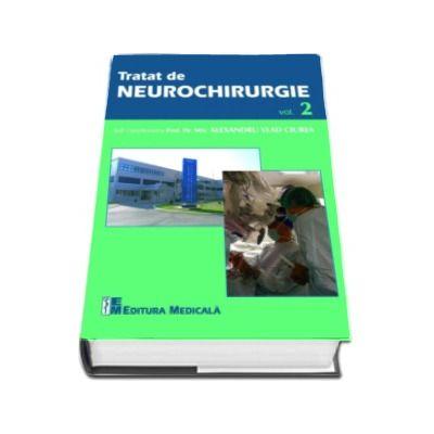 Tratat de neurochirurgie - Volumul 2 - Sub coordonarea Prof. Dr. MSc Alexandru Vlad Ciurea