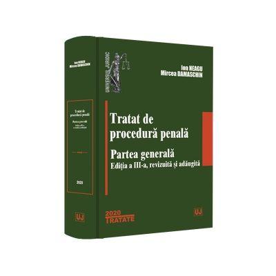 Tratat de procedura penala. Partea generala. Editia a III-a