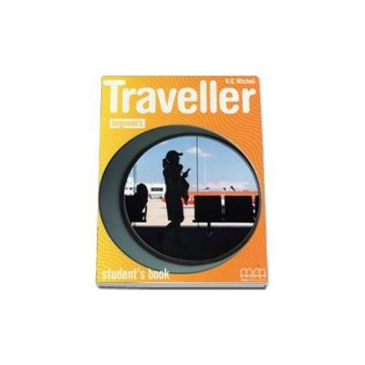 Traveller Beginners. Students Book - Manualul  elevului clasa a III-a (Mitchell H.Q)