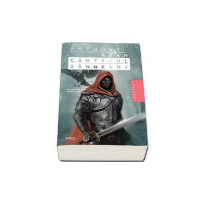 Cantecul sangelui - Cartea I din seria Umbra corbului (Anthony Ryan)