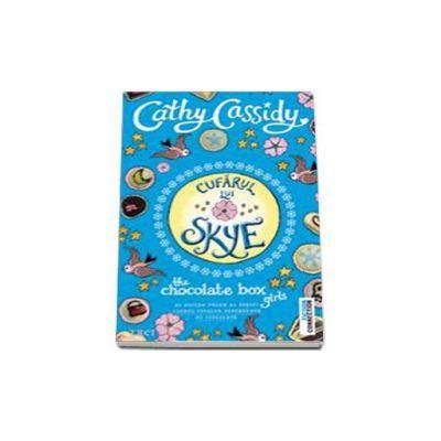 Cufarul lui Skye - Al doilea volum al seriei Clubul fetelor dependente de ciocolata