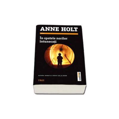 In spatele norilor intunecati - Anne Holt