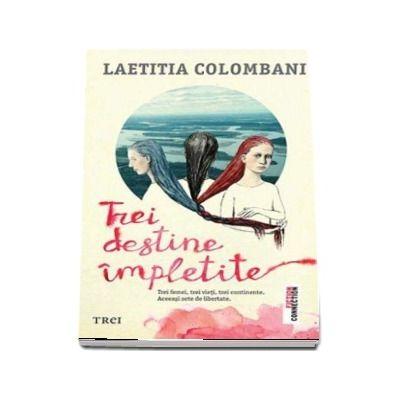 Trei destine impletite - Laetitia Colombani