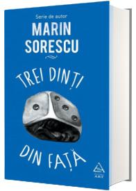 Trei dinti din fata - Marin Sorescu (Serie de autor)