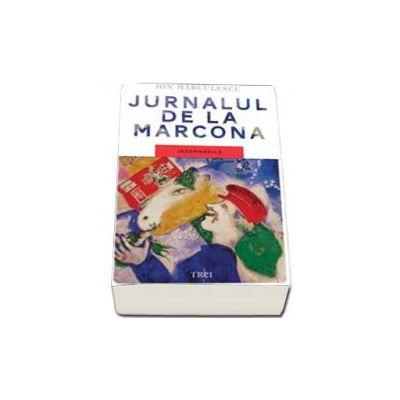 Jurnalul de la Marcona. Insemnarile - Marculescu Ion