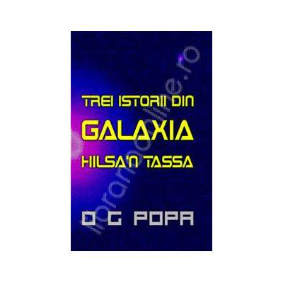 Trei istorii din galaxia Hilsan Tasa