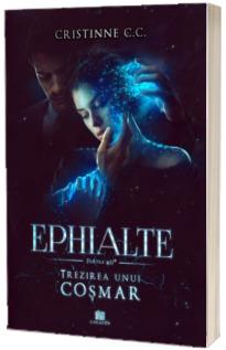 Trezirea unui cosmar. Volumul 2 - Seria Ephialte