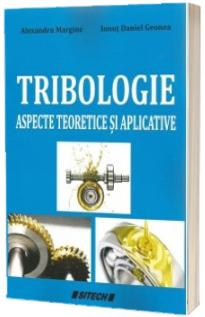 Tribologie. Aspecte teoretice si aplicative