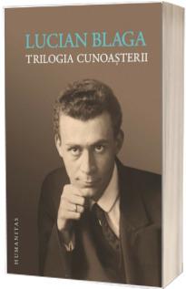 Trilogia cunoasterii - Lucian Blaga