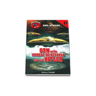 OZN-urile - Armele de revansa ale lui Hitler - Editie cartonata