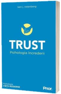 TRUST. Psihologia increderii