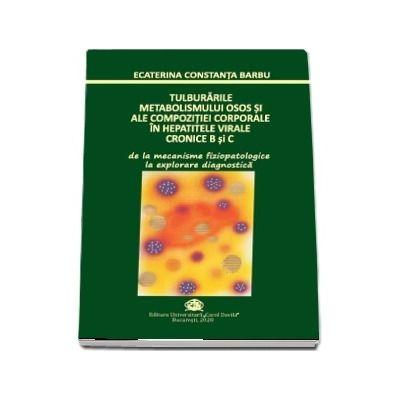 Tulburarile metabolismului osos si ale compozitiei corporale in hepatitele virale cronice B si C