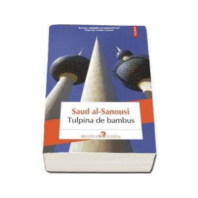 Tulpina de bambus - Traducere din limba araba si note de Nicolae Dobrisan