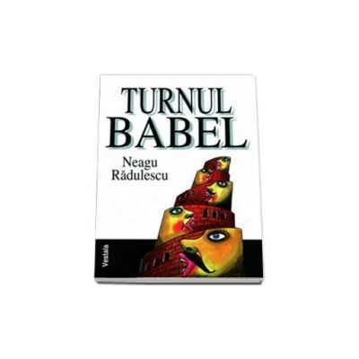 Turnul Babel - Neagu Radulescu
