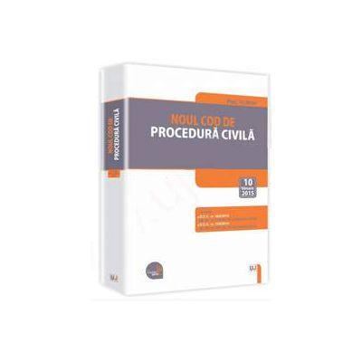 Noul Cod de procedura civila - Legislatie consolidata si INDEX 10 februarie 2015