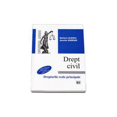 Drept civil - Drepturi reale principale. Eiditia a III-a revazuta si adaugita conform noului Cod Civil - Marilena Uliescu