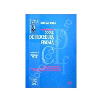 Codul de procedura fiscala - COMENTAT SI ADNOTAT cu legislatie secundara si complementara, jurisprudenta si norme metodologice - Actualizat la 2 mai 2011