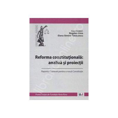Reforma constitutionala: analiza si proiectii
