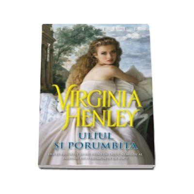 Uliul si Porumbita - Virginia Henley