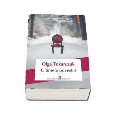 Ultimele povestiri - Traducere din limba polona de Cristina Godun