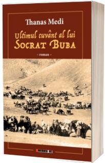 Ultimul cuvant al lui Socrat Buba