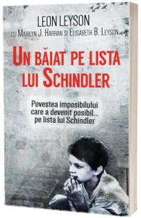 Un baiat pe lista lui Schindler - Povestea imposibilului care a devenit posibil... pe lista lui Schindler