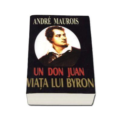 Un Don Juan - Viata lui Byron