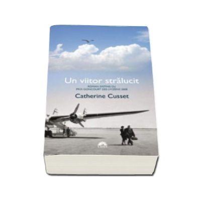 Un viitor stralucit - Catherine Cusset