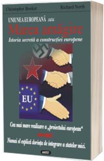 Uniunea Europeana sau Marea amagire