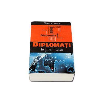 Diplomati in jurul lumii. Convorbiri cu sotii de ambasadori