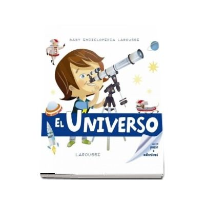 Universul. Enciclopedia celor mici, contine un puzzle si abtibilduri