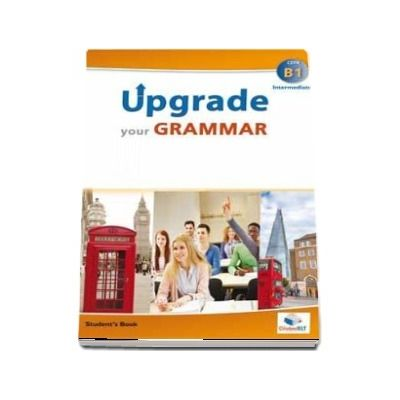 Upgrade your Grammar -  Intermediate B1 (Students Book)