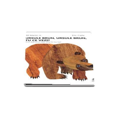 Ursule brun, ursule brun, tu ce vezi?