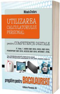Utilizarea calculatorului personal pentru competente digitale - Pregatire pentru bacalaureat. Editia a II-a, revizuita