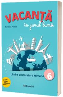 Vacanta in jurul lumii. Limba si literatura romana – clasa a VI-a