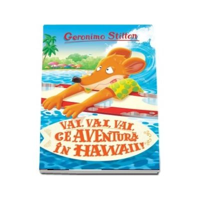Vai, vai, vai ce aventura in Hawaii!