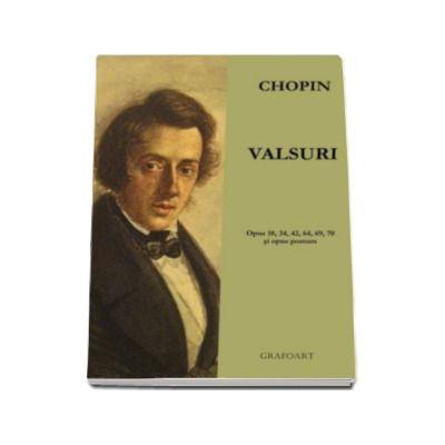 Valsuri pentru pian. Opus, 18, 34, 42, 64, 69, 70 si opus postum