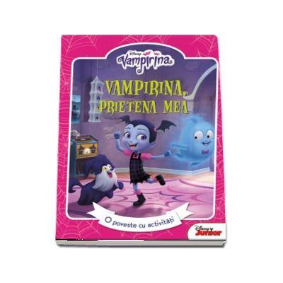Vampirina. Prietena mea - O poveste cu activitati (Disney Junior)