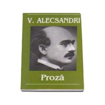 Vasile Alecsandri. Proza (Contine, Tabel cronologic)
