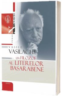 Vasile Vasilache. Un filozof al literelor basarabene